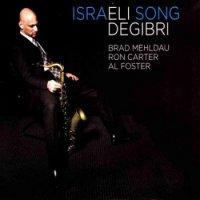 Eli Degibri - Israeli Song (2010) / Post Bop, Contemporary Jazz (Угу ПЕРЕЗАЛИЛА 4 трэк ссыль в самом низу)