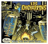 Los Chicharrons - When The Sun Goes Down (2003) / Downtempo, AcidJazz, Latin