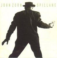 """John Zorn """"Spillane"""" (1987) Jazz / Avantgarde"""