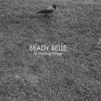 Beady Belle - At Welding Bridge (2010) / Soul, Jazz, Jazzland