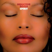 Seductive Souls - Spirit-2010 / Broken Beat, Nu Jazz, Nu Soul, Lounge records