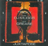 Tricky with DJ Muggs & Grease - Juxtapose (Island) (1999) / Downtempo, Trip Hop