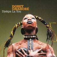 Dobet Gnahore - Djekpa La You  (2010)  / World, Afrobeat