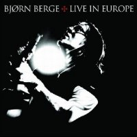 Bjørn Berge - Live in Europe [2008]  / Blues, Blues-Rock, Hard Slide Guitar