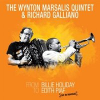 "Wynton Marsalis Quintet / Richard Galliano ""From Billie Holiday to Edith Piaf"" (2008/2010) / jazz, live"