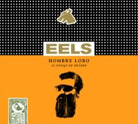 Eels - Hombre Lobo 12 Songs Of Desire (Vagrant) (2009) / Rock, Indie Rock