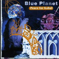 Blue Planet - Peace For Kabul / New age, world music, ethno