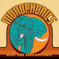 Monophonics - Into The Infrasounds (2010)  /Jazz- Funk, Afrobeat, Soul