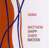 Matthew Shipp, Sabir Mateen - SAMA (2010) / Free Jazz, Avante Garde