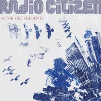 Radio Citizen-Hope and Despair 2010/cinematic-trip