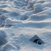 Alaska – The Mesozoic Era (2010) / Drum & Bass (Drumfunk), Ambient, Jungle, [Re:up]