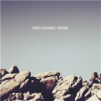 Zero Degree – Probe (2010) / Ambient, IDM, Dark Ambient, Experimental