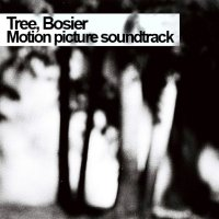 Tree, Bosier - Motion Picture Soundtrack (EP) / Downtempo, Lo–Fi, Abstract, Instrumental, Jazz–Funk
