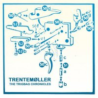 Trentemøller - The Trigbag Chronicles (2010) / techno, experimental, ambient