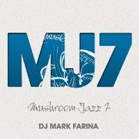 """Mark Farina """"Mushroom Jazz 7"""" (2010) / jazzy-hip-hop-downtempo"""