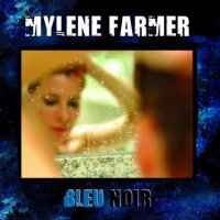 Mylène Farmer - Bleu Noir (2010) / French Pop
