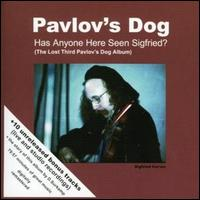 "Pavlov's Dog - "" Has Anyone Here Seen Siegfried? "" (2007 ) / Rock"