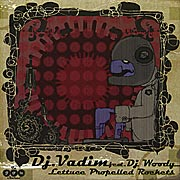"DJ Vadim Feat. DJ Wally ""Lettuce Propelled Rockets"" (2005) / Cut-up DJ, Turntabilism, Hip Hop"