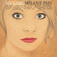 "Melanie Pain ""My Name""  (2009) Bossa, French pop, Dream Pop, Nouvelle Vague"