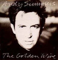 Andy Summers - The golden wire (1989) / jazz-rock, new-age, аvantgarde