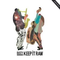 DJ Dusty - Keep It Raw (2009) / acid jazz, future jazz, electronic, latin