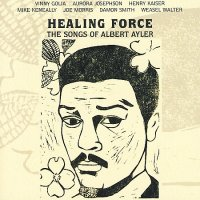 Healing Force: the Songs of Albert Ayler (2007) / Avant-Garde, Free Jazz