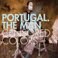 "Portugal. The Man ""Censored Colors"" (2008) / Alternative/Indie Rock"