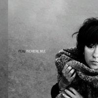 Peau - Premiere Mue (2010) / indie-pop, trip-hop