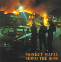Monkey Mafia - Shoot The Boss (1998) / big-beat, breakbeat, ragga-beat