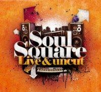 """Soul Square """"Live & Uncut"""" (2010)/jazzy hip-hop, soul"""