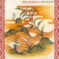 Jun Miyake - Mondo Erotica! (BEAMS RECORDS) (2000) / Glam Exotica! (1999) / jazz, avantgarde