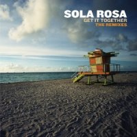 Sola Rosa - Get It Together The Remixes (2010) / downtempo, funk, soul, hip-hop, dub, remixes