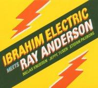 Ibrahim Electric - Ibrahim Electric Meets Ray Anderson (live!) (2005) / Jazz, Funk, Jazz-Rock, Blues