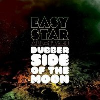 Easy Stars All Stars - Dubber Side Of The Moon (2010) / dub, reggae, dubstep