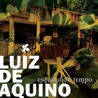 Luiz de Aquino - Esquina do Tempo (2004) / Latin, Downtempo, MPB, Bossa