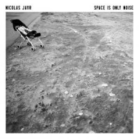 Nicolas Jaar – Space Is Only Noise (2011) / Electronic, Experimental