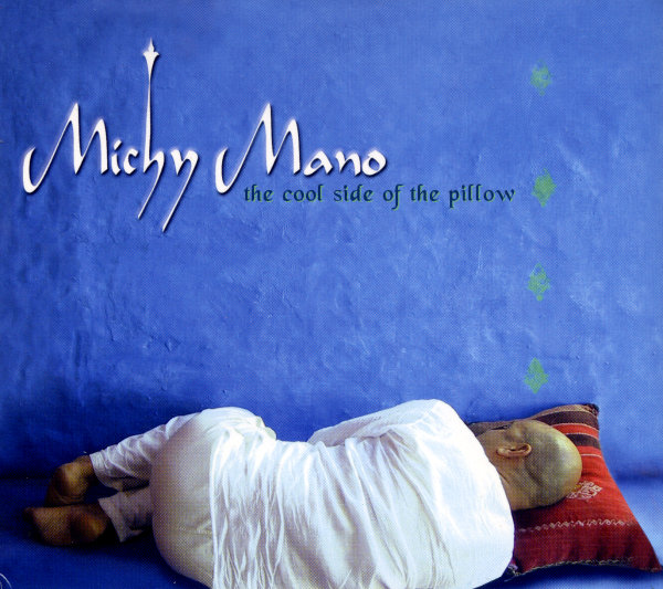 Michy Mano - The Cool Side Of The Pillow