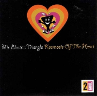 Mr. Electric Triangle - Kosmosis Of The Heart (1995) / trip-hop, future jazz, downtempo