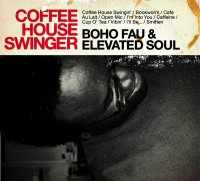 Boho Fau & Elevated Soul - Coffee house swinger (2010) / hip-hop, jazz diggin', soul, great album