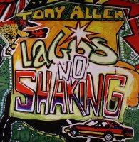 Tony Allen - Lagos No Shaking (2006) /afrobeat, funk
