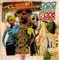 The Clinton Administration - One Nation Under A Re-Groove (2003) / funk, fusion
