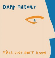 "Dapp Theory ""Y'all Just Dont Know"" (2003) / jazz, fusion, hip-hop"