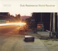 Dub Resistance - World Receiver (2003) / Dub, Downtempo