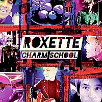 Roxette - Charm School (2011) / pop, dance
