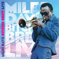 Miles Davis - Bitches Brew Live (2011) / jazz, jazz-rock, fusion
