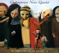 Contemporary Noise Quartet - Theatre Play Music (2008) / Piano Jazz, Tango, Soundtrack