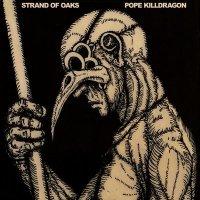 Strand Of Oaks - Pope Killdragon (2010)/Folk, Rock