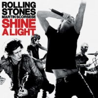 The Rolling Stones  -  Shine a Light  (Да будет свет) (2008) / Documental, Live Concert
