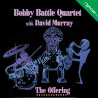 "Bobby Battle Quartet ""The Offering"" (1990) / jazz, post-bop"