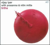"c 8 Марта!  Vijay Iyer, Prasanna, Nitin Mitta ""Tirtha"" (2011) / jazz, modern creative, fusion, indian music"